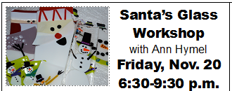 SANTA'S GLASS WORKSHOP-NOV. 20