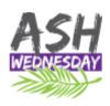 ASH WEDNESDAY-FEB. 14 & LENT