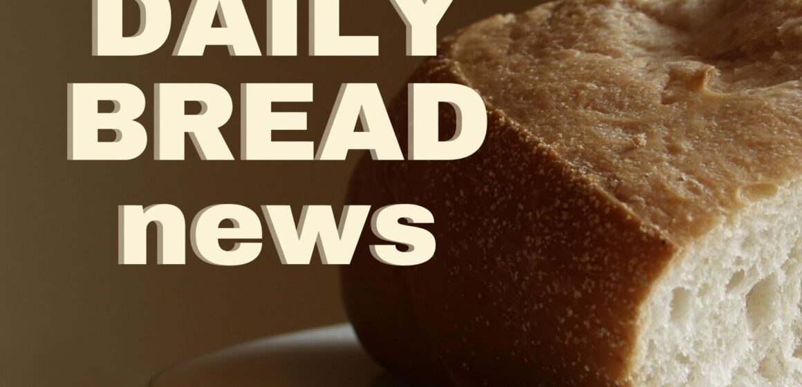 DAILY BREAD news